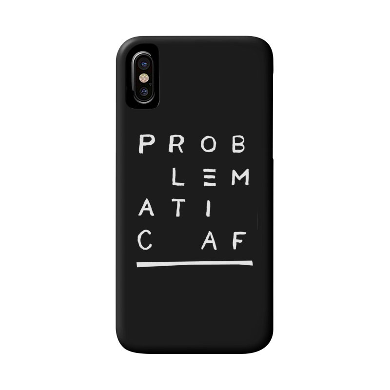 Problematic AF Accessories Phone Case by Punk Rock Girls Like Us