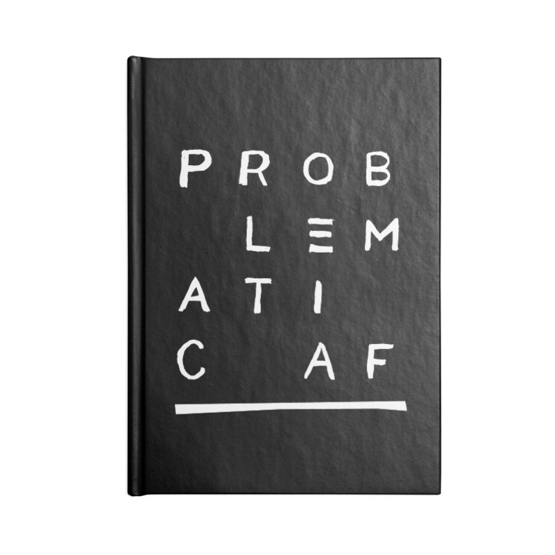 Problematic AF Accessories Blank Journal Notebook by Punk Rock Girls Like Us