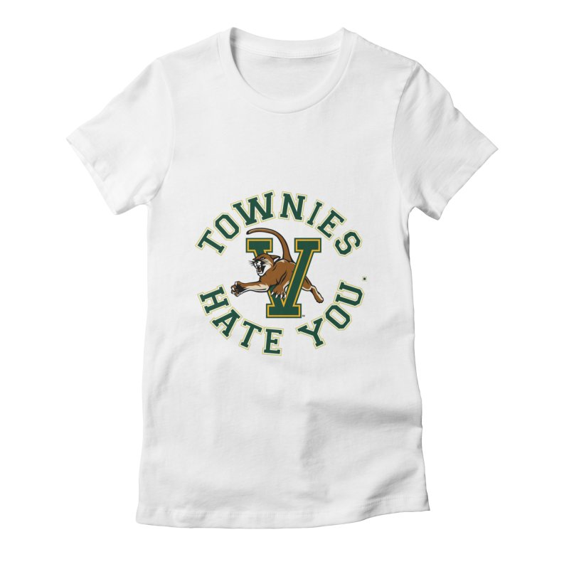 TOWNIES HATE YOU Women's Fitted T-Shirt by Punk Rock Girls Like Us