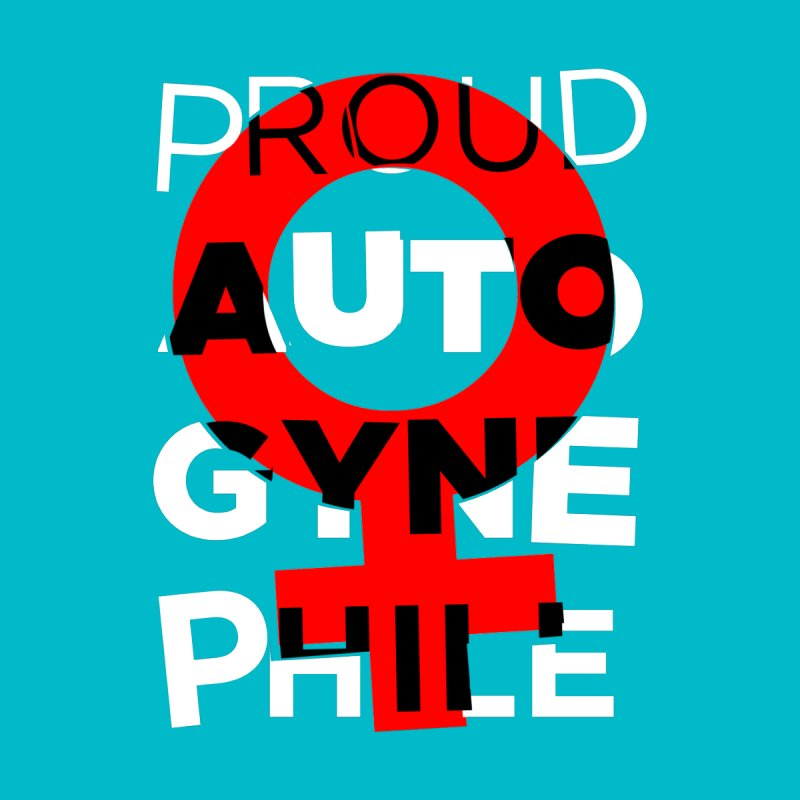 Proud Autogynephile by Punk Rock Girls Like Us