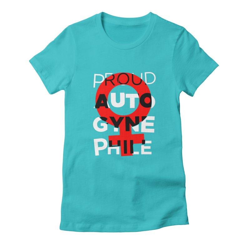 Proud Autogynephile Women's T-Shirt by Punk Rock Girls Like Us