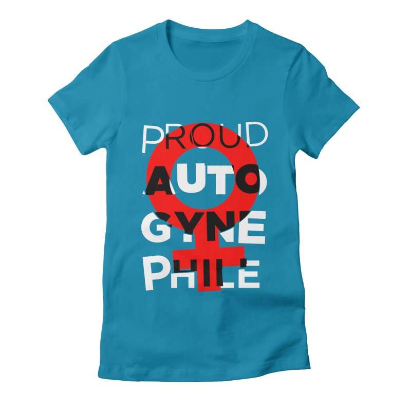 Proud Autogynephile Women's Fitted T-Shirt by Punk Rock Girls Like Us