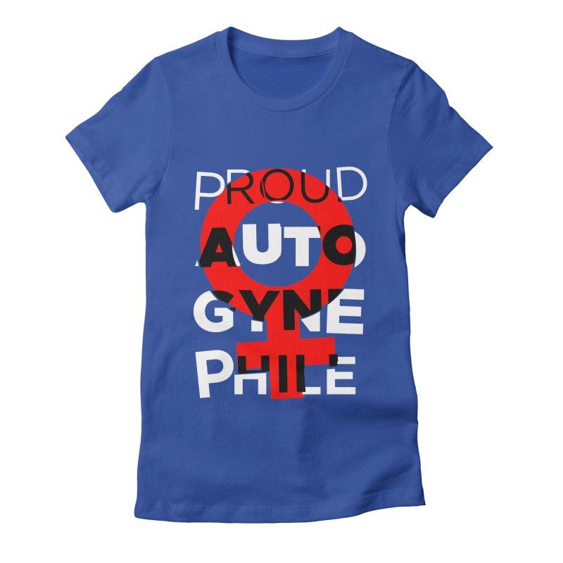 Proud Autogynephile Women's Fitted T-Shirt by Punk Rock Girls Like Us