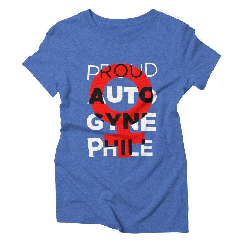 Proud Autogynephile Women's Triblend T-Shirt by Punk Rock Girls Like Us