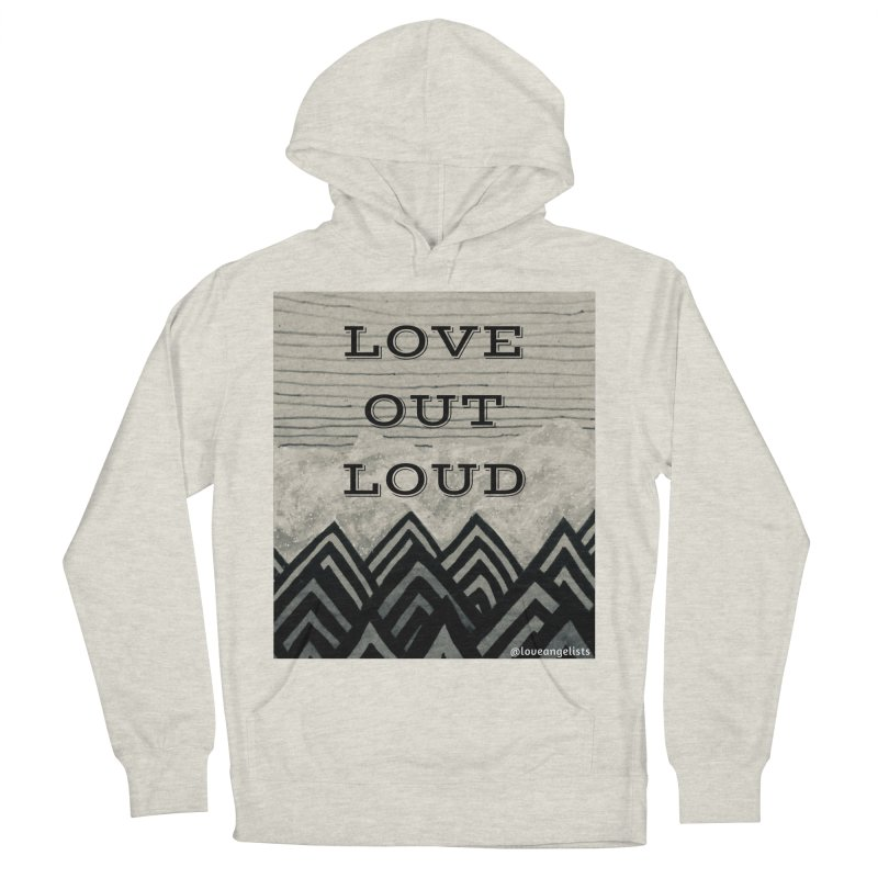 Love Out Loud Women's French Terry Pullover Hoody by Loveangelists Swag