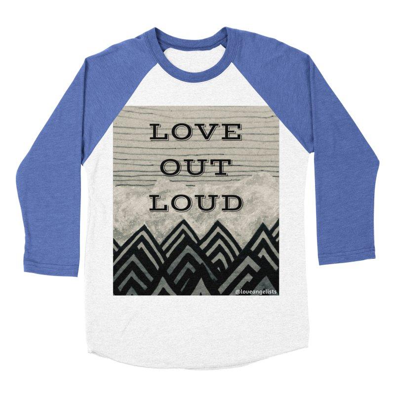 Love Out Loud Women's Baseball Triblend Longsleeve T-Shirt by Loveangelists Swag