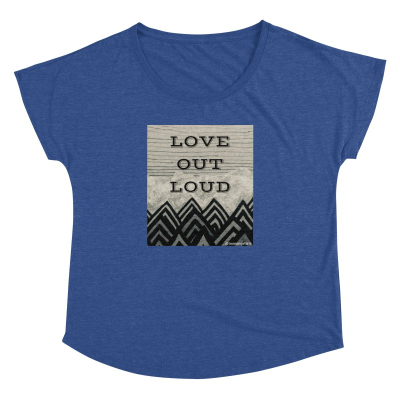 Love Out Loud Women's Dolman Scoop Neck by Loveangelists Swag