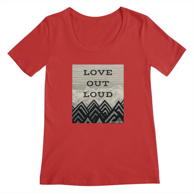 Love Out Loud Women's Regular Scoop Neck by Loveangelists Swag