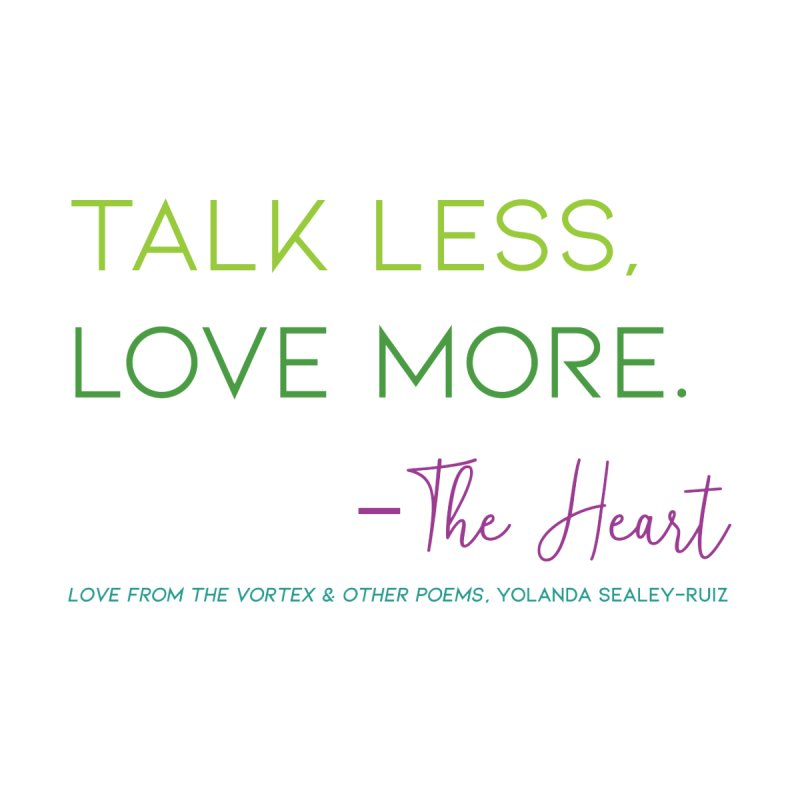 Talk less, Love more - bright Women's Tank by Love from the Vortex from Kaleidoscope Vibrations