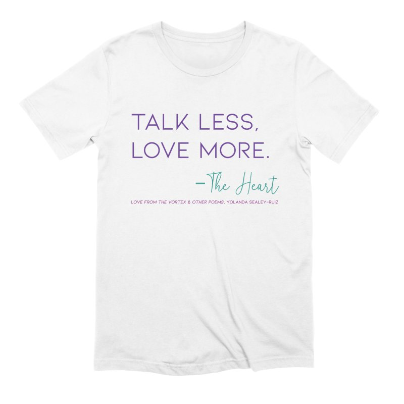 Talk less, Love more - jewel Men's T-Shirt by Love from the Vortex from Kaleidoscope Vibrations