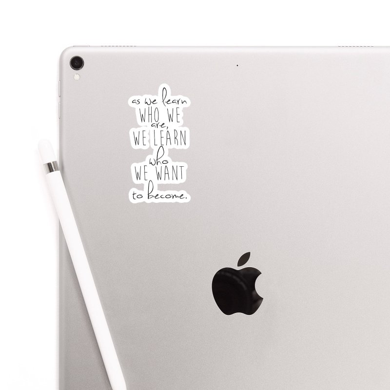As We Learn Who We Are Accessories Sticker by Love the Crazy Life