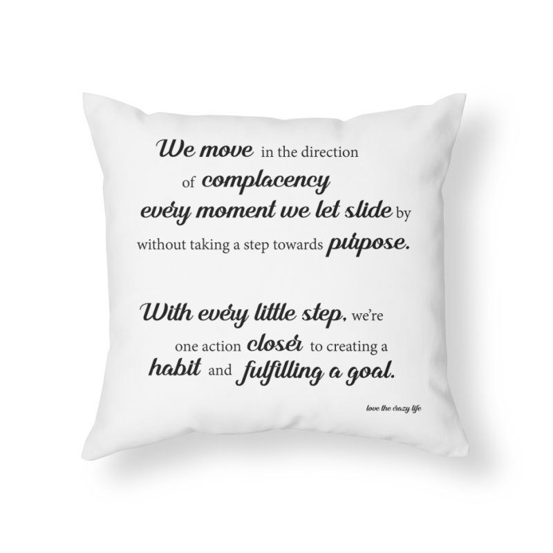 Purpose Home Throw Pillow by Love the Crazy Life