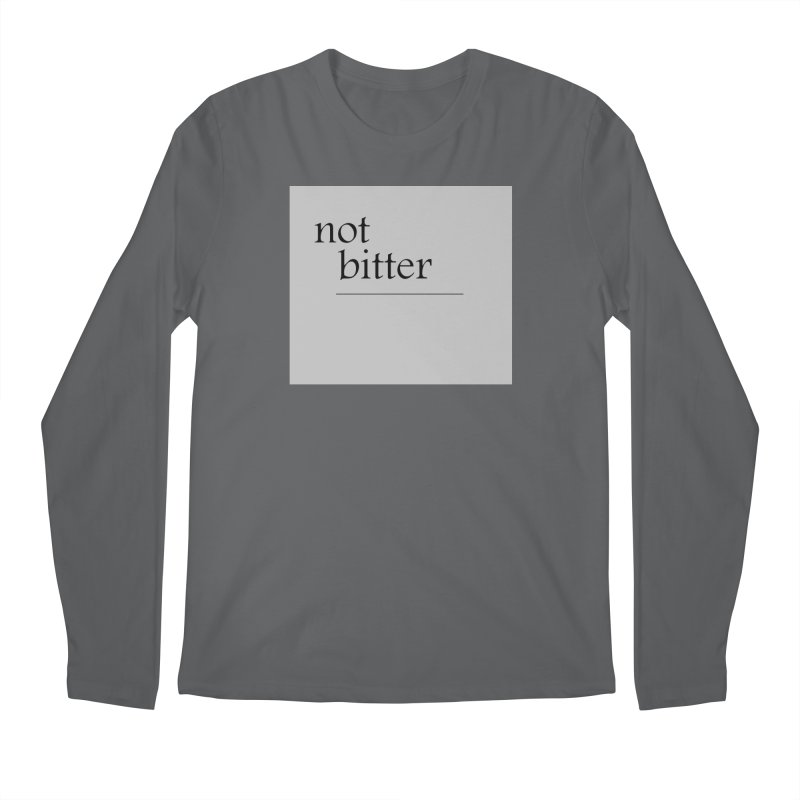 not bitter Men's Regular Longsleeve T-Shirt by loveunbroken's Artist Shop