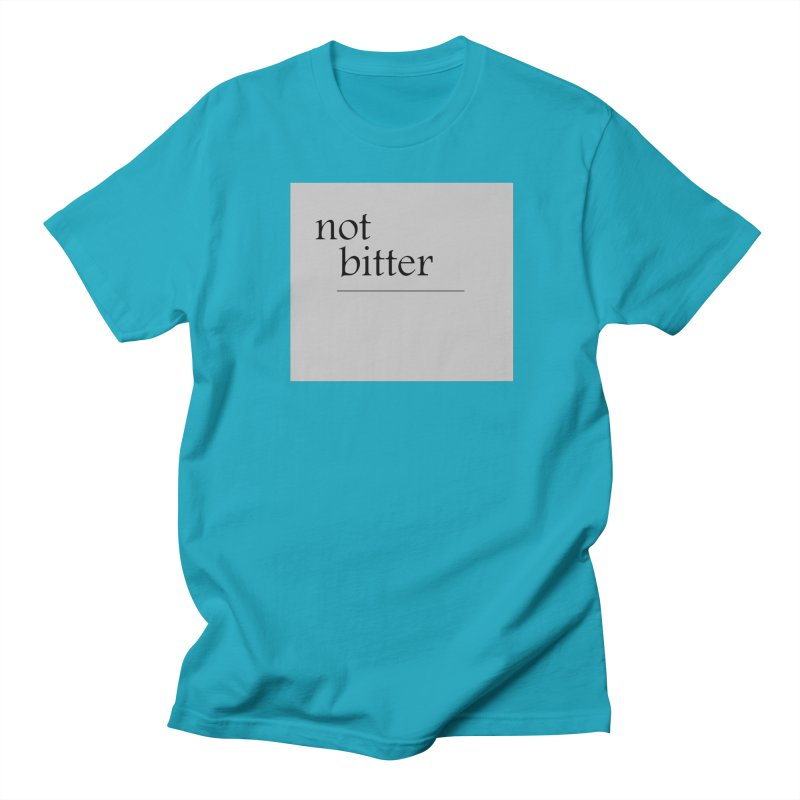 not bitter Men's Regular T-Shirt by loveunbroken's Artist Shop