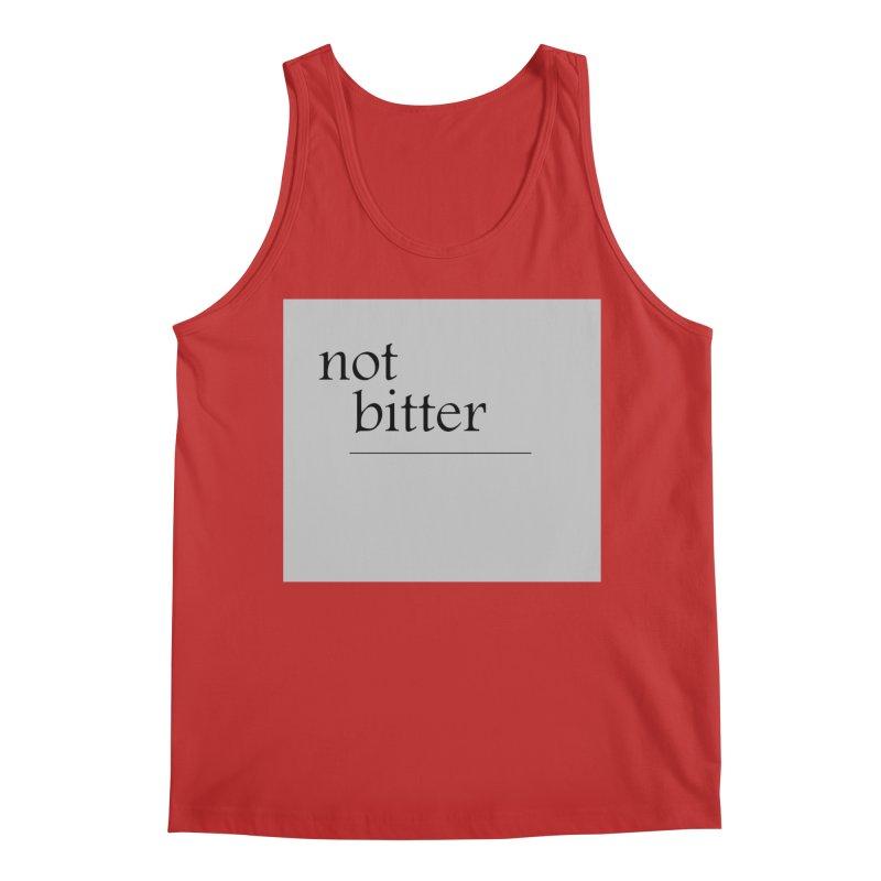 not bitter Men's Regular Tank by loveunbroken's Artist Shop