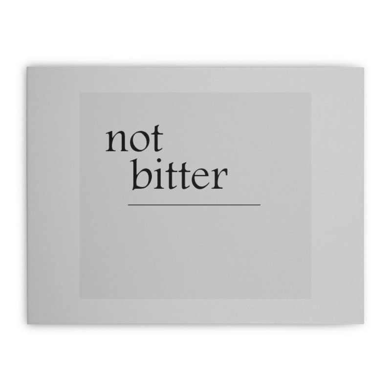 not bitter Home Stretched Canvas by loveunbroken's Artist Shop