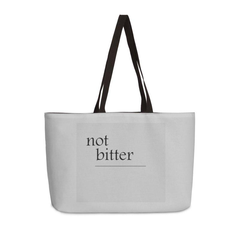 not bitter Accessories Weekender Bag Bag by loveunbroken's Artist Shop