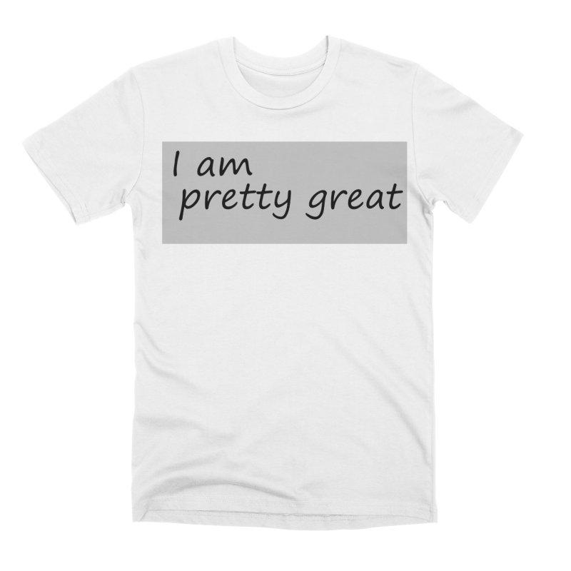pretty great Men's T-Shirt by loveunbroken's Artist Shop