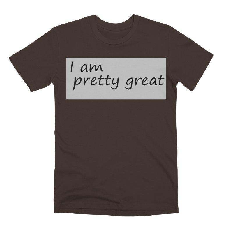 pretty great Men's Premium T-Shirt by loveunbroken's Artist Shop