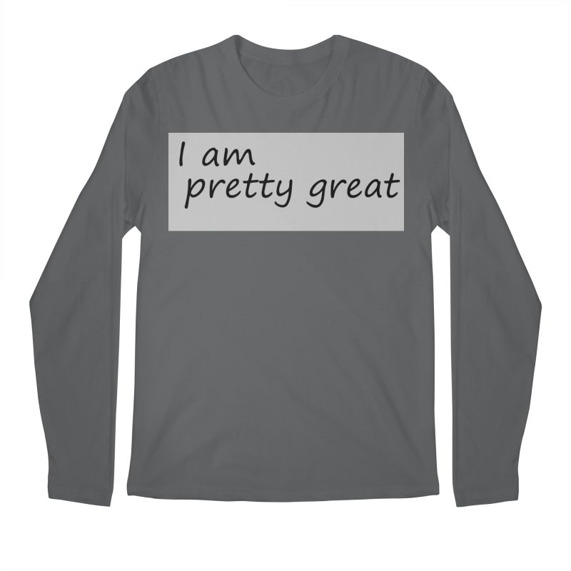 pretty great Men's Regular Longsleeve T-Shirt by loveunbroken's Artist Shop