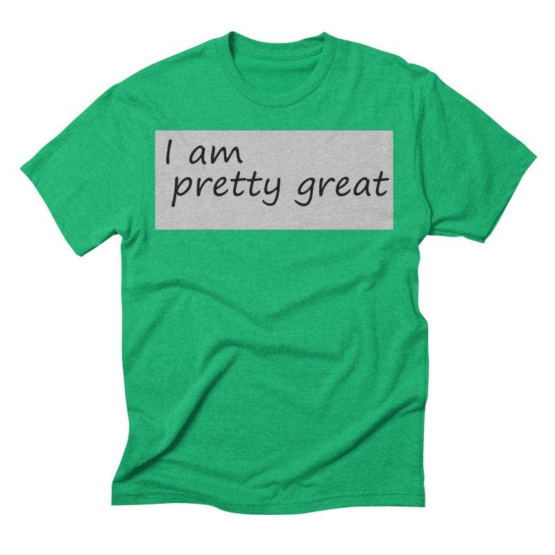 pretty great Men's Triblend T-Shirt by loveunbroken's Artist Shop
