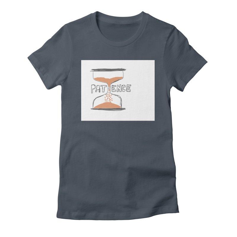 patience Women's T-Shirt by loveunbroken's Artist Shop