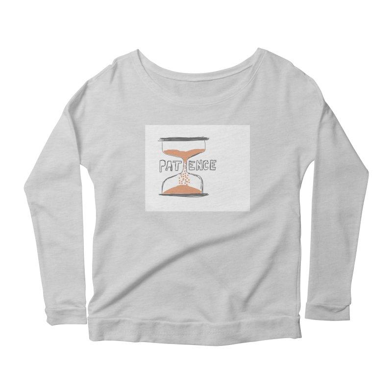 patience Women's Scoop Neck Longsleeve T-Shirt by loveunbroken's Artist Shop