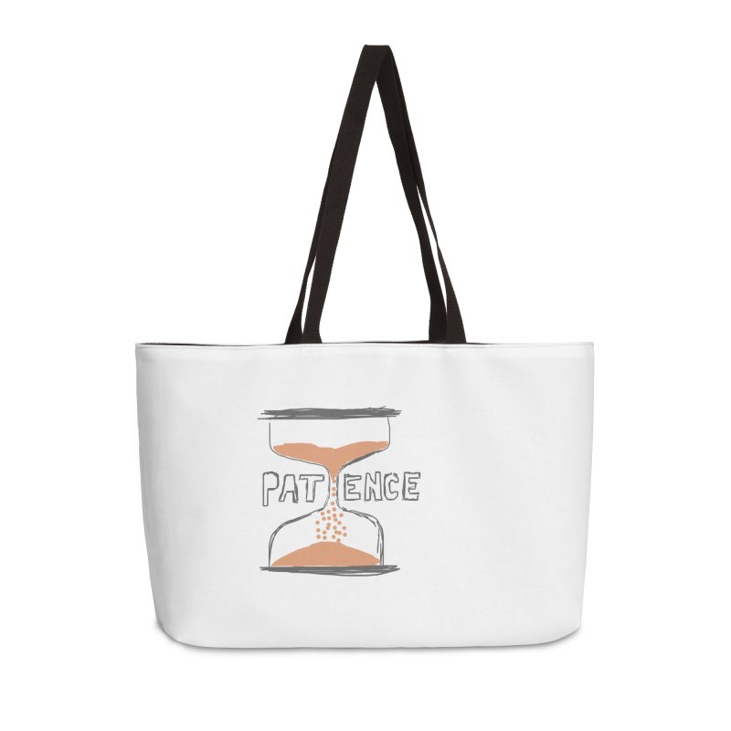 patience Accessories Weekender Bag Bag by loveunbroken's Artist Shop