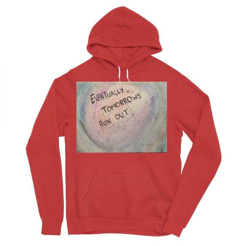 no tomorrows Women's Sponge Fleece Pullover Hoody by loveunbroken's Artist Shop