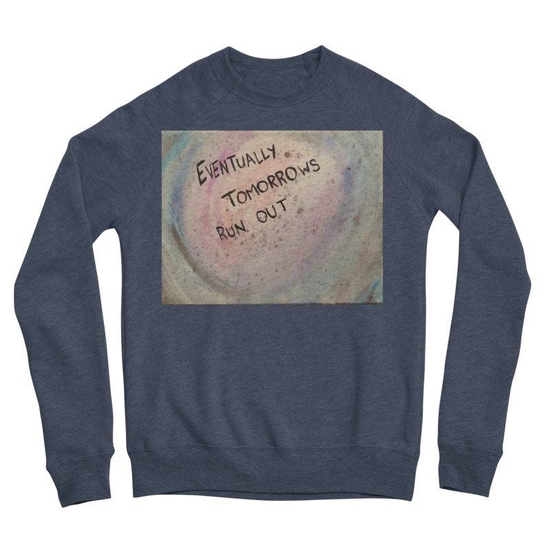 no tomorrows Men's Sponge Fleece Sweatshirt by loveunbroken's Artist Shop