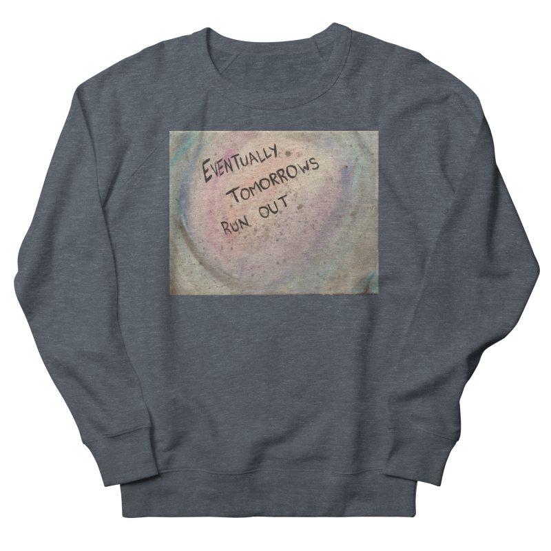 no tomorrows Men's French Terry Sweatshirt by loveunbroken's Artist Shop