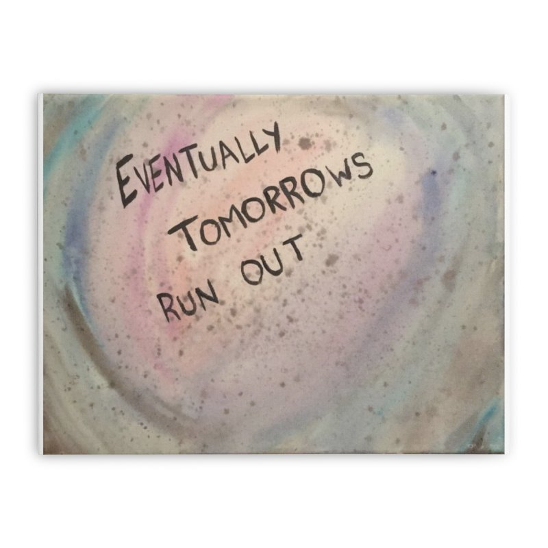 no tomorrows Home Stretched Canvas by loveunbroken's Artist Shop