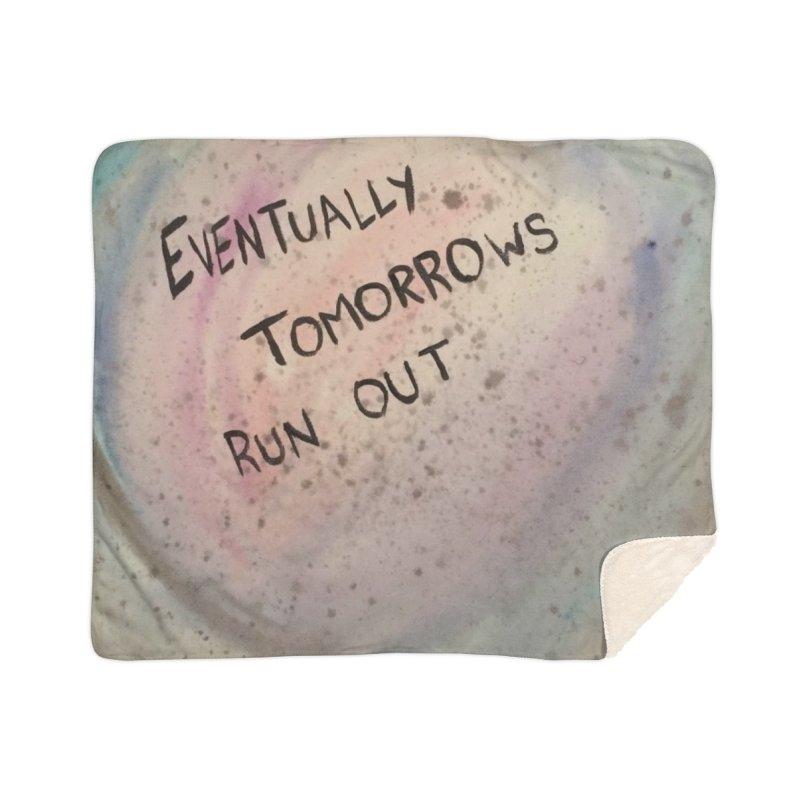 no tomorrows Home Sherpa Blanket Blanket by loveunbroken's Artist Shop
