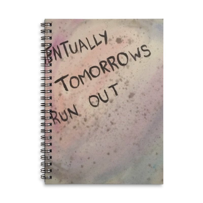 no tomorrows Accessories Lined Spiral Notebook by loveunbroken's Artist Shop