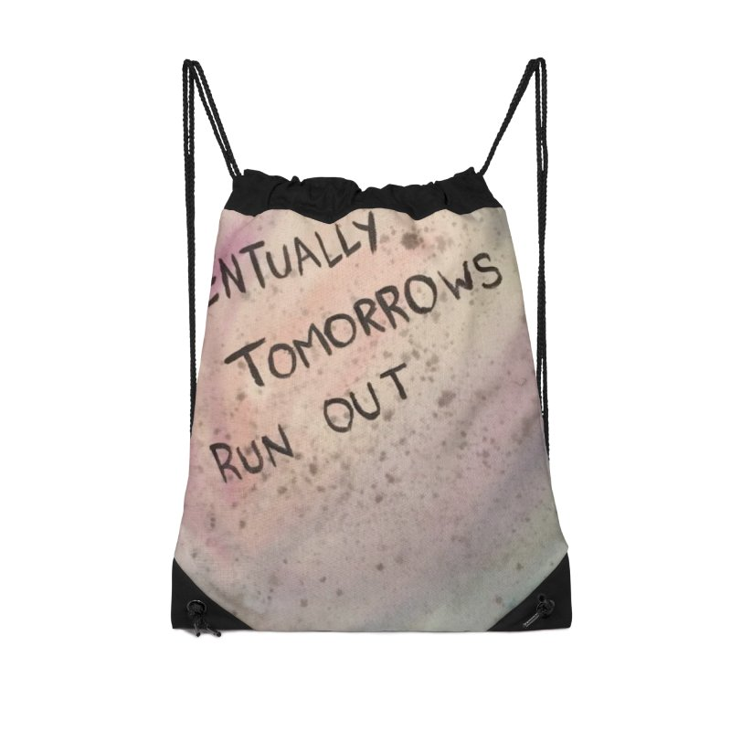 no tomorrows Accessories Drawstring Bag Bag by loveunbroken's Artist Shop