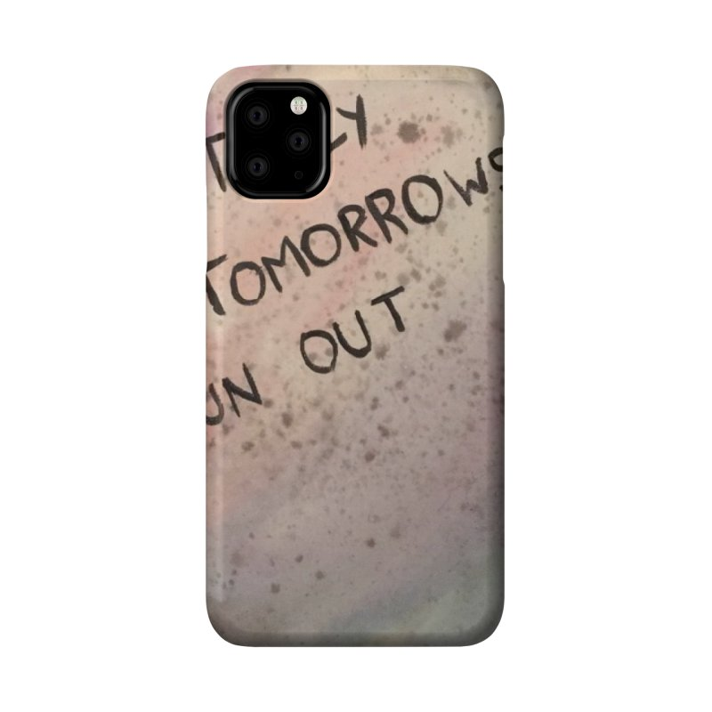 no tomorrows Accessories Phone Case by loveunbroken's Artist Shop