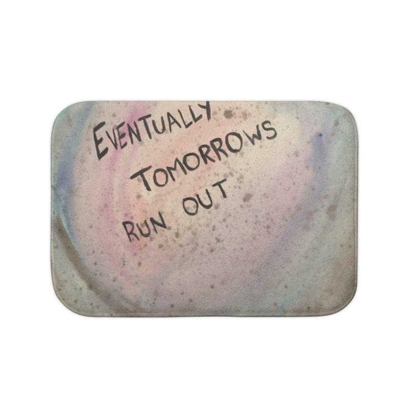no tomorrows Home Bath Mat by loveunbroken's Artist Shop