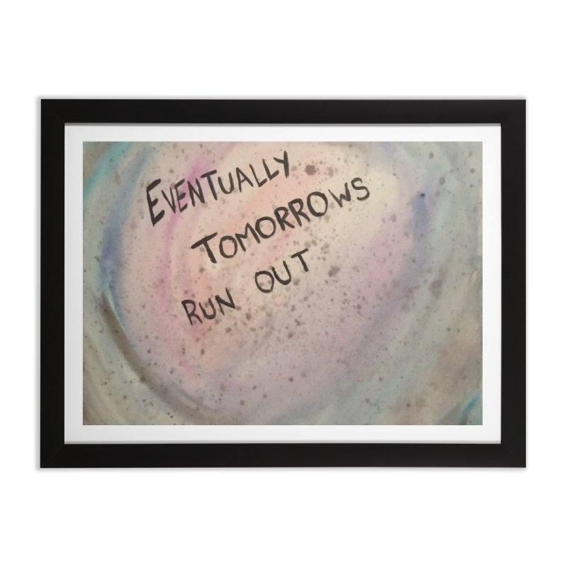 no tomorrows Home Framed Fine Art Print by loveunbroken's Artist Shop