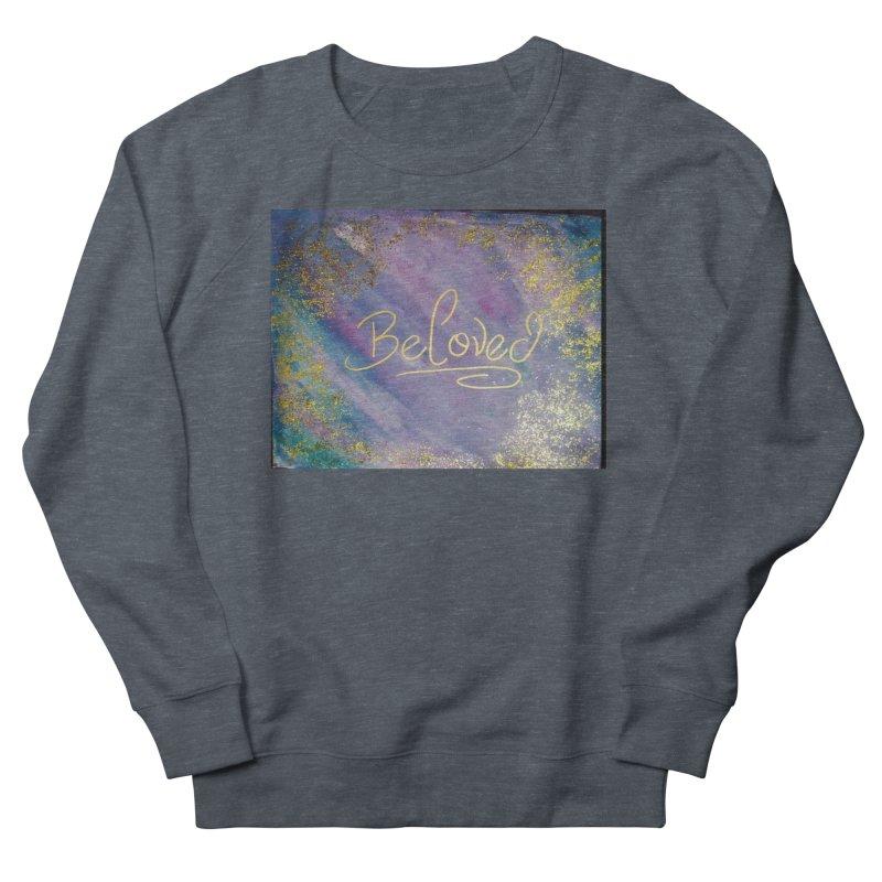 beloved Women's French Terry Sweatshirt by loveunbroken's Artist Shop