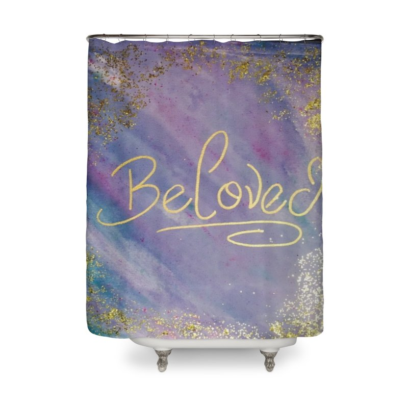 beloved Home Shower Curtain by loveunbroken's Artist Shop