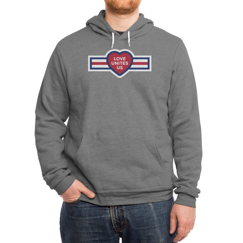 Love Unites Us Men's Pullover Hoody by loveunitesus's Artist Shop