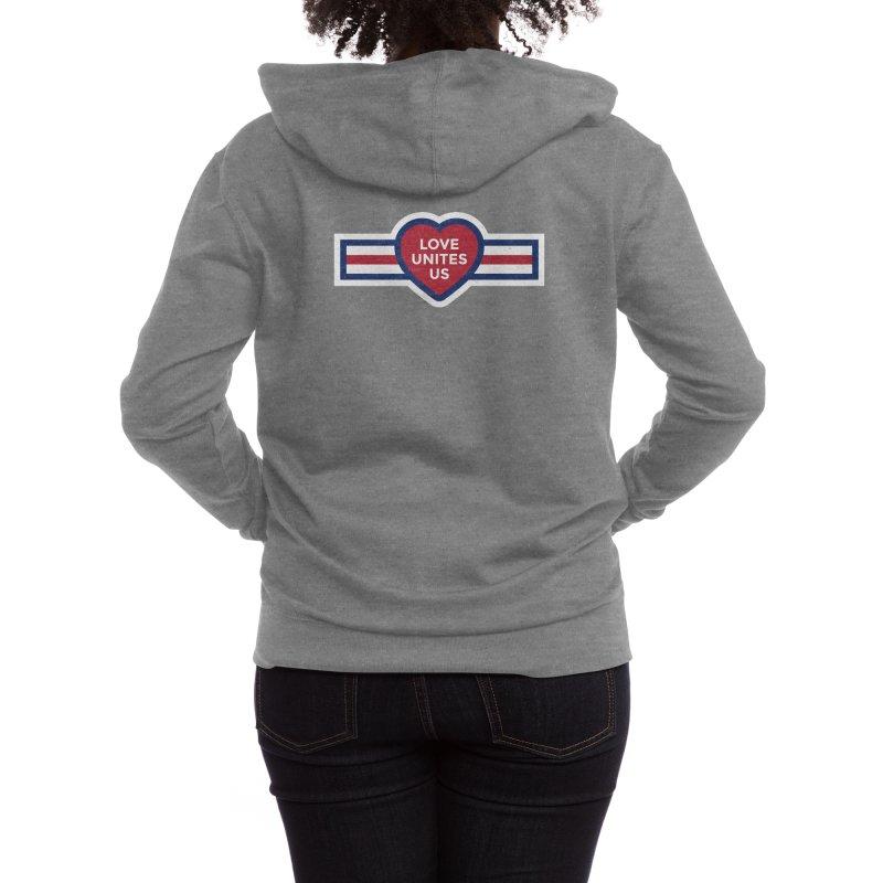 Love Unites Us Women's Zip-Up Hoody by loveunitesus's Artist Shop