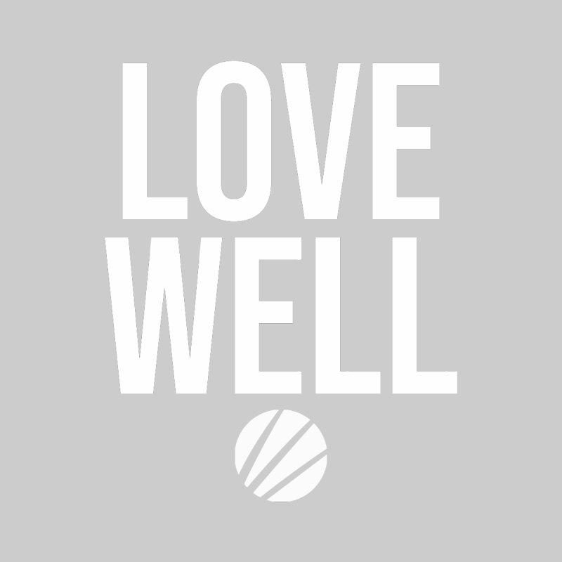Lovewell Message (White Text) by Love Well's Artist Shop