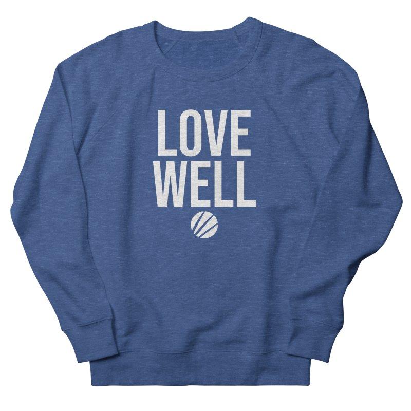 Lovewell Message (White Text) Men's Sweatshirt by Love Well's Artist Shop