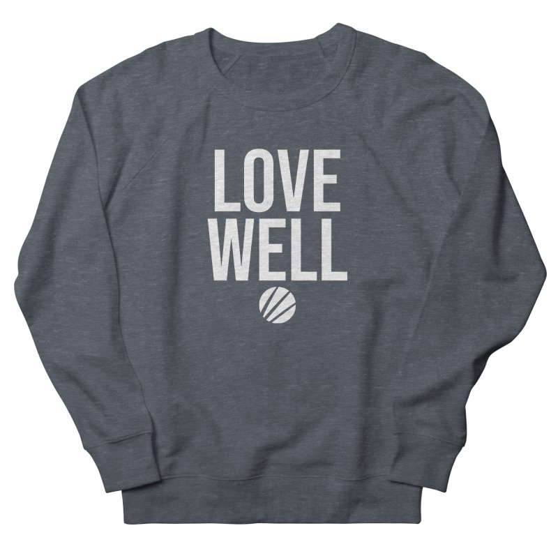 Lovewell Message (White Text) Men's French Terry Sweatshirt by Love Well's Artist Shop