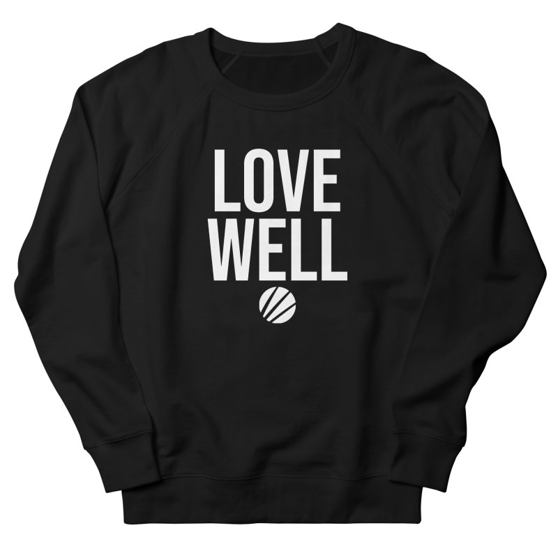Lovewell Message (White Text) Men's French Terry Sweatshirt by Lovewell's Artist Shop
