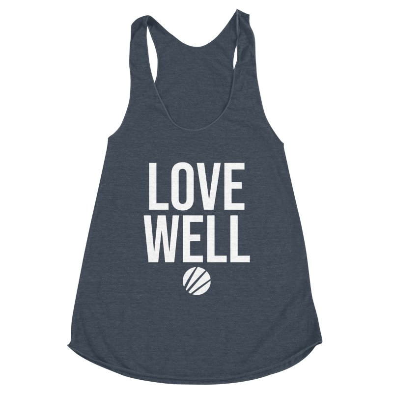 Lovewell Message (White Text) Women's Tank by Love Well's Artist Shop
