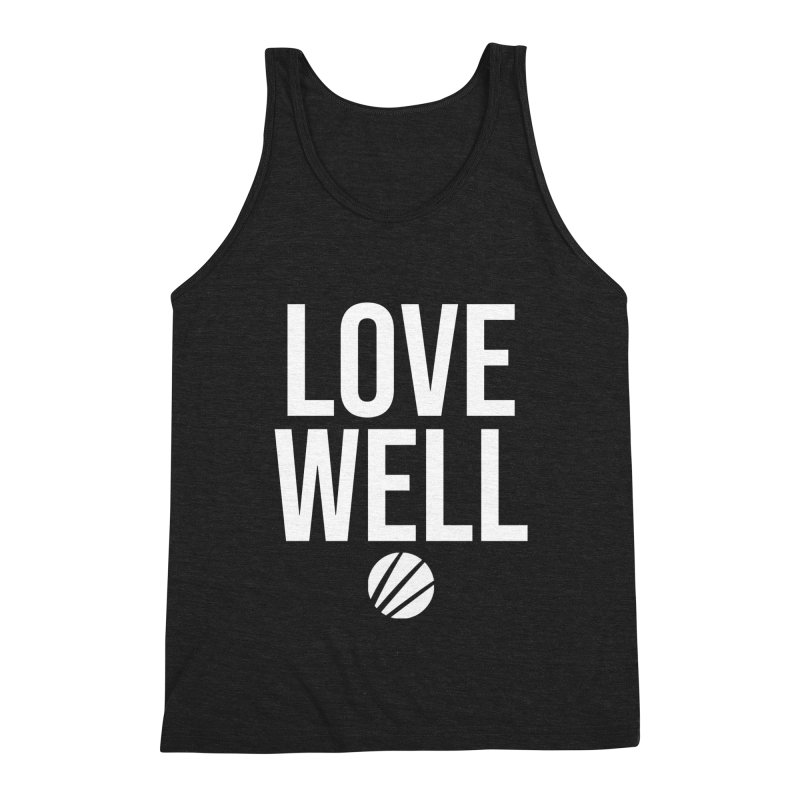 Lovewell Message (White Text) Men's Triblend Tank by Love Well's Artist Shop