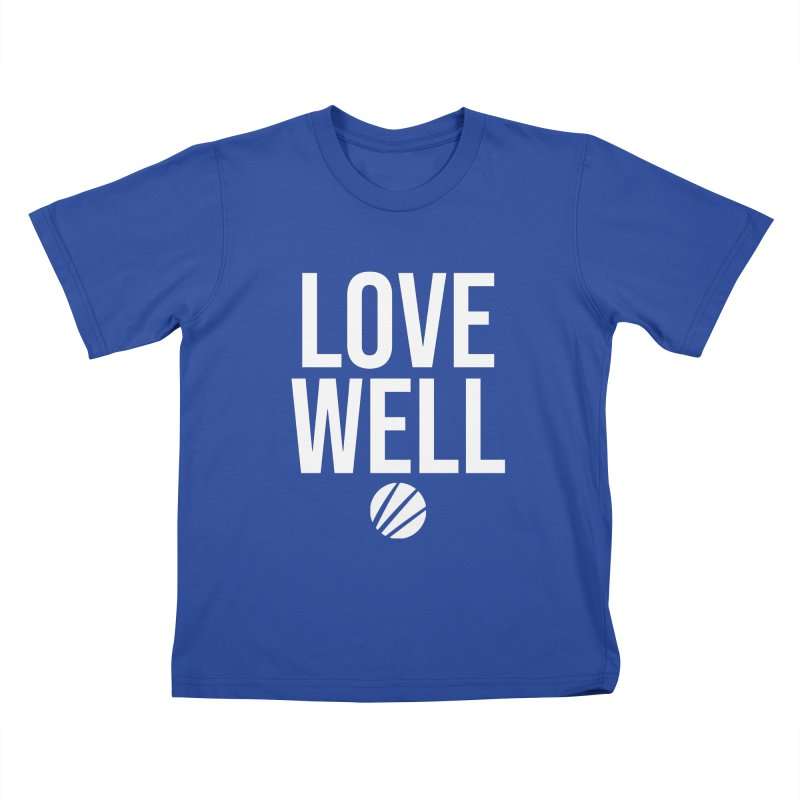 Lovewell Message (White Text) Kids T-Shirt by Love Well's Artist Shop