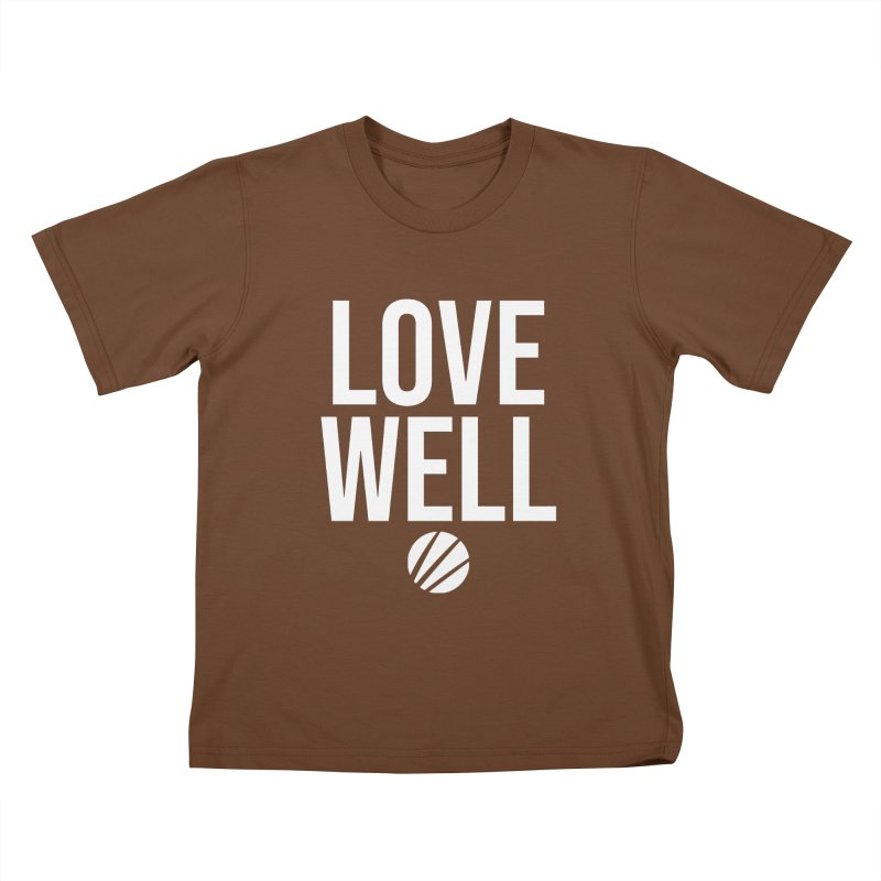 Lovewell Message (White Text) Kids T-Shirt by Lovewell's Artist Shop